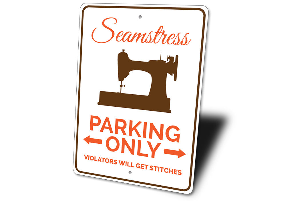 Seamstress Parking Sign Aluminum Sign