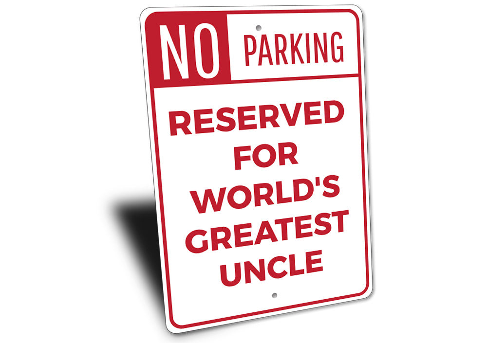 Greatest Unlce Parking Sign Aluminum Sign