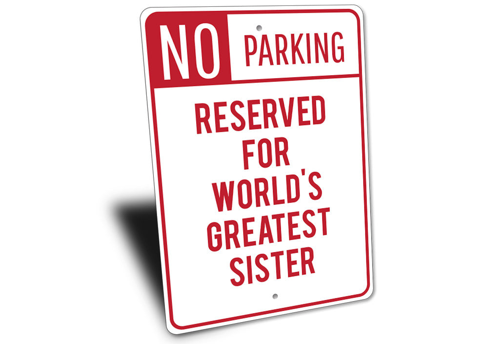 Sister Parking Sign Aluminum Sign