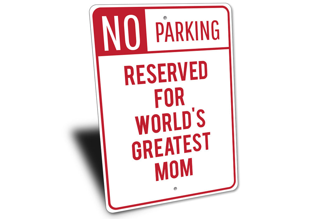 Greatest Mom Parking Sign Aluminum Sign