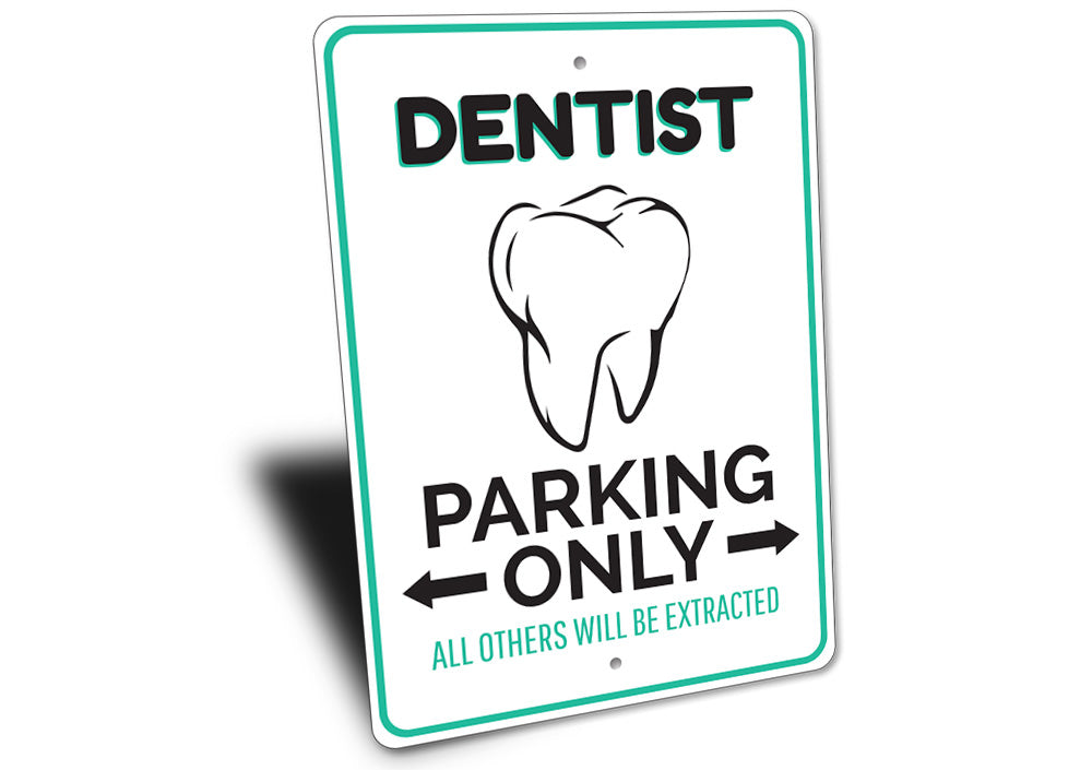 Dentist Parking Sign Aluminum Sign