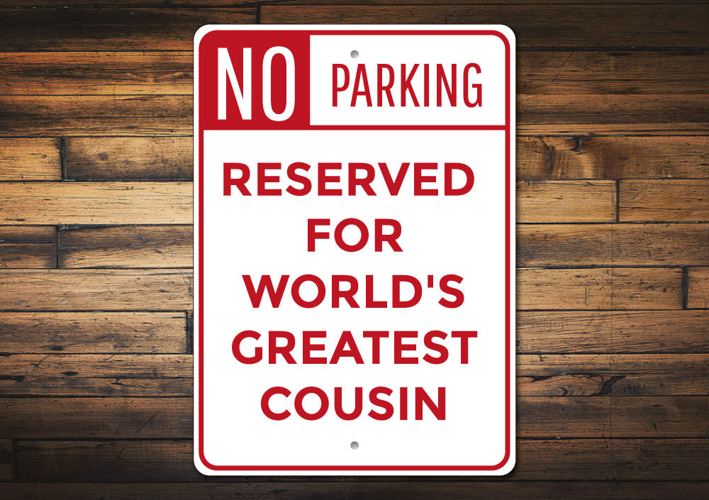 Cousin Parking Sign Aluminum Sign