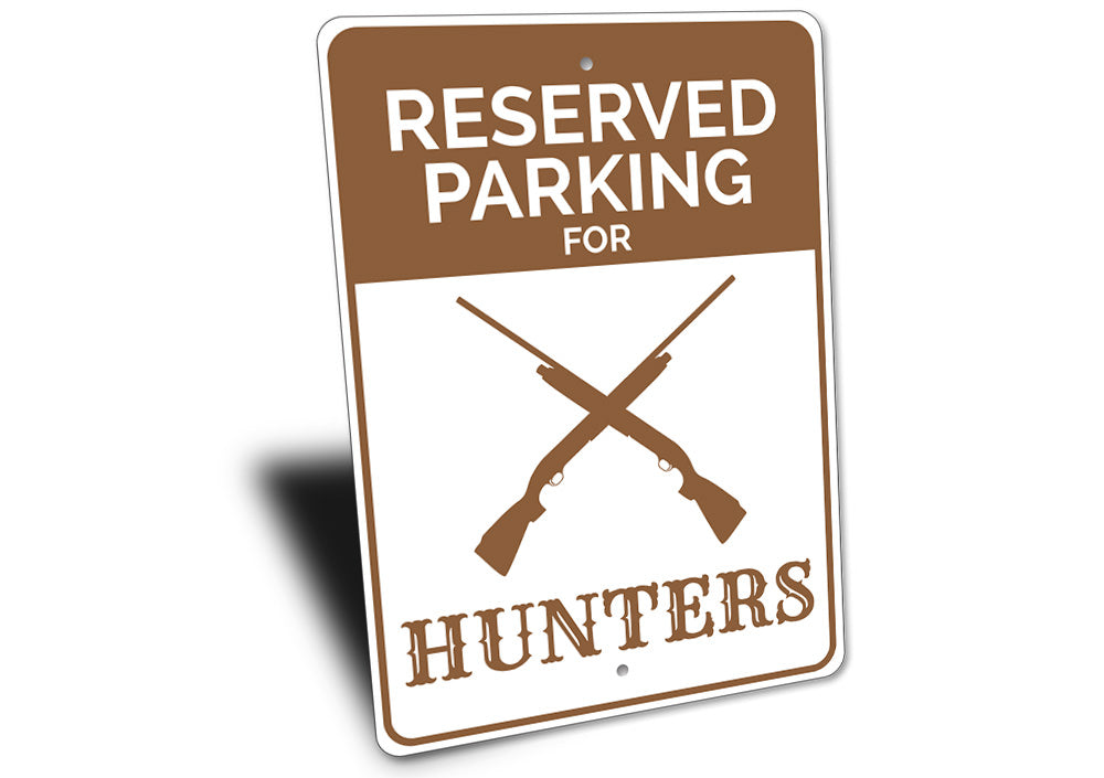 Reserved Hunter Parking Sign Aluminum Sign