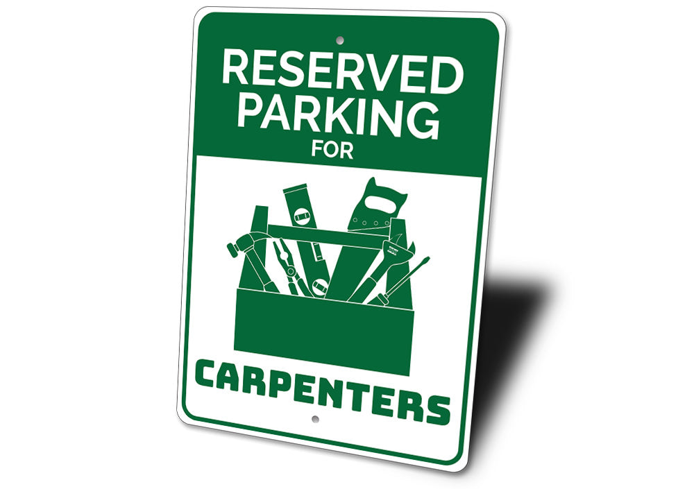 Carpenter Parking Sign Aluminum Sign