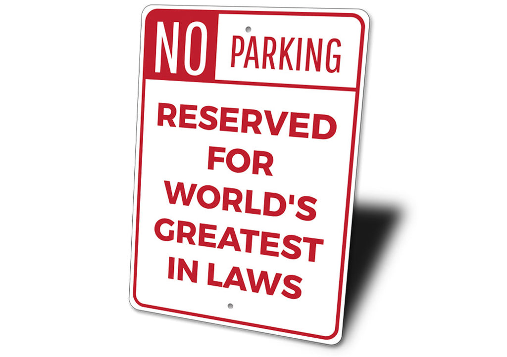 In Laws Parking Sign Aluminum Sign