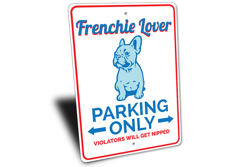 Frenchie Parking Sign Aluminum Sign
