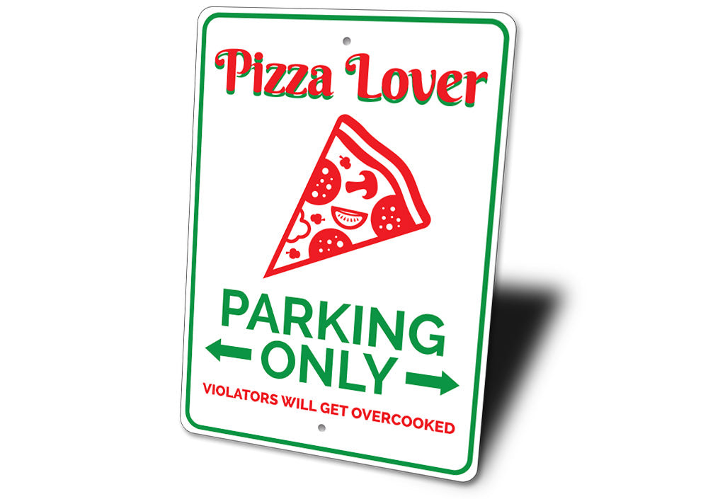 Pizza Lover Parking Sign Aluminum Sign
