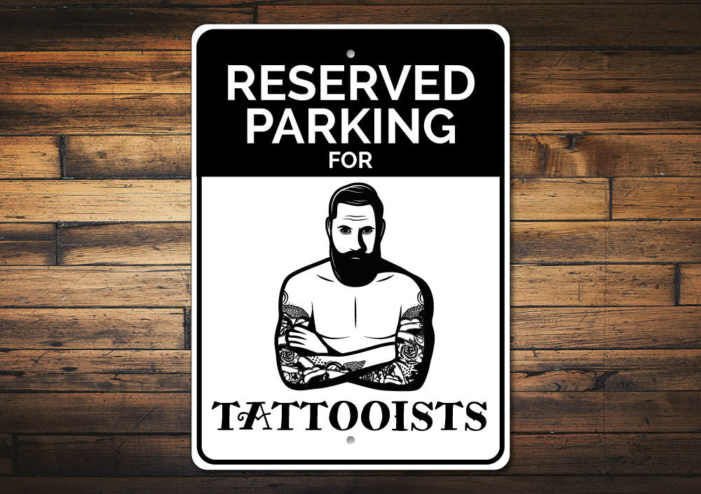 Tattooist Parking Sign Aluminum Sign