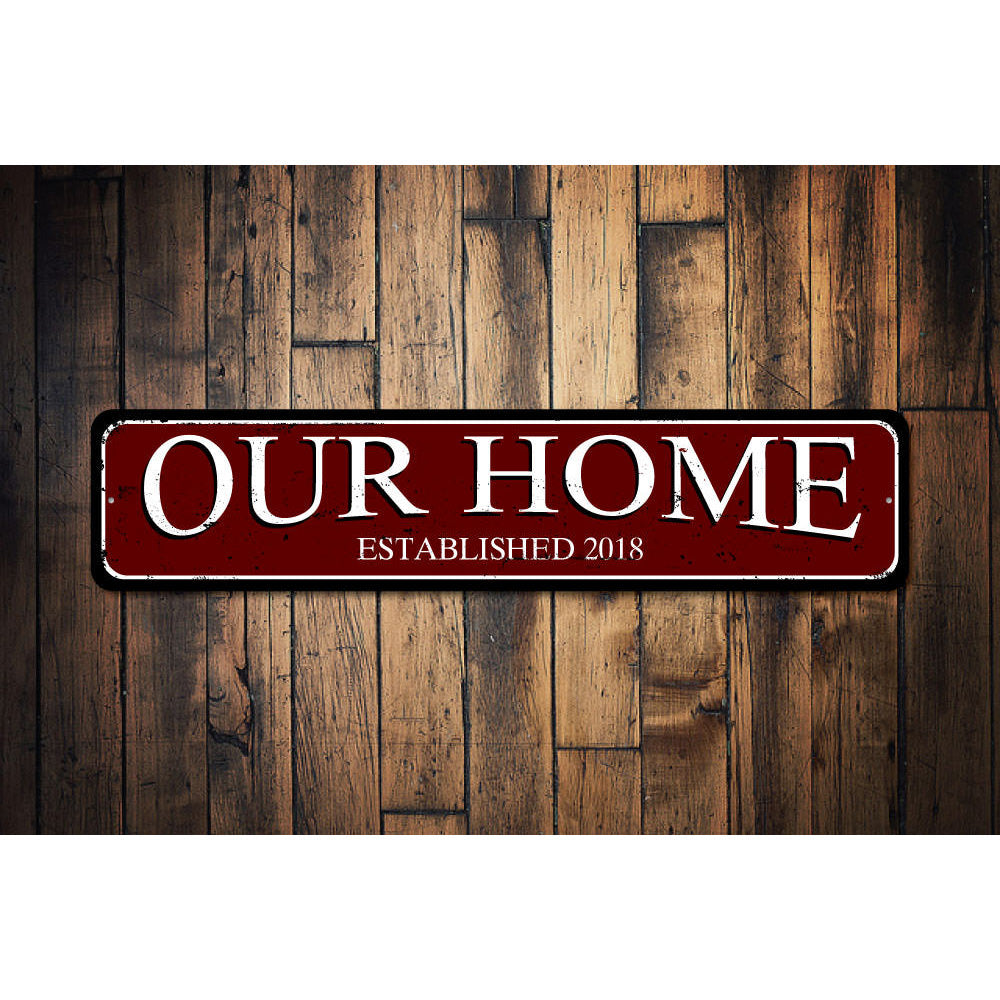 Our Home Sign Aluminum Sign