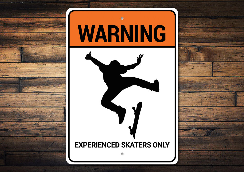 Experienced Skaters Only Sign Aluminum Sign