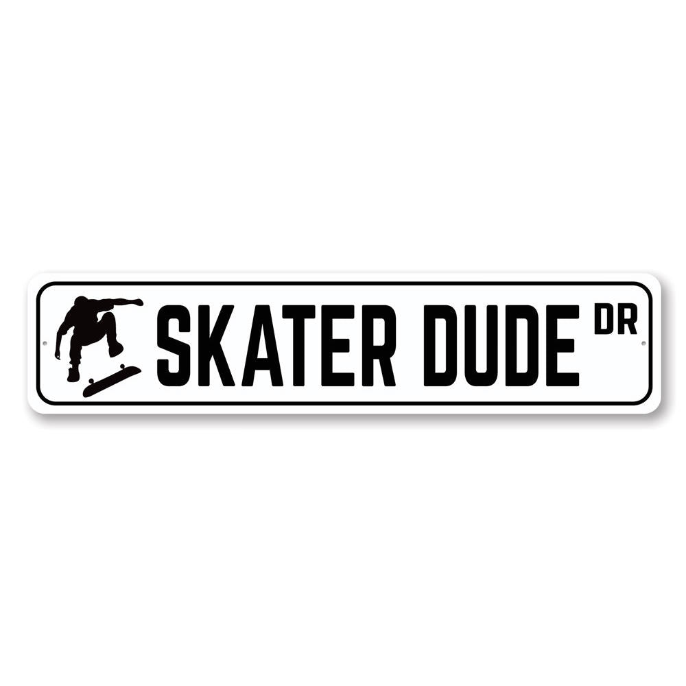 Skater Dude Drive Sign Aluminum Sign