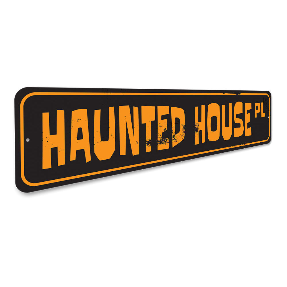 Haunted House Place Sign Aluminum Sign
