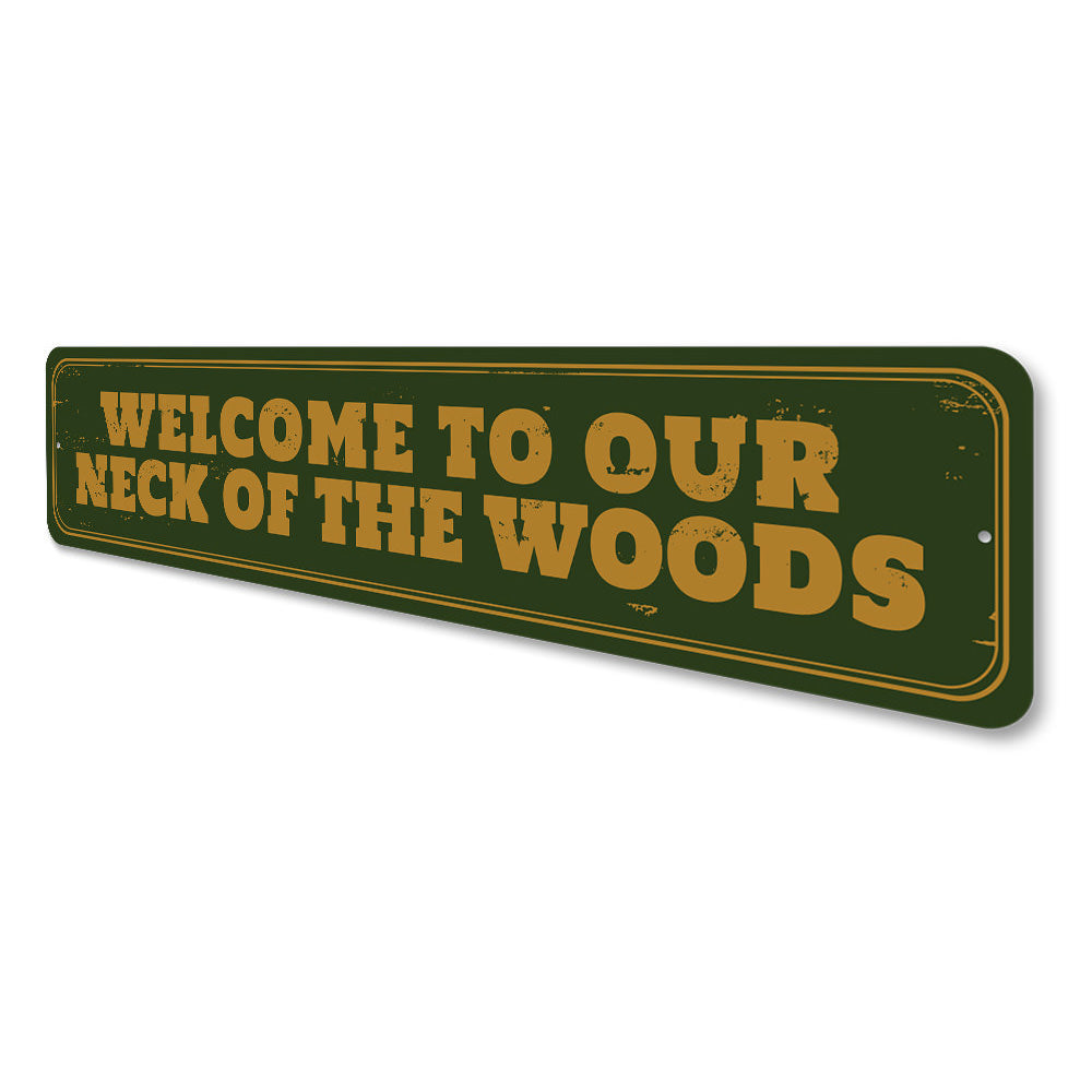 Our Neck of the Woods Sign Aluminum Sign