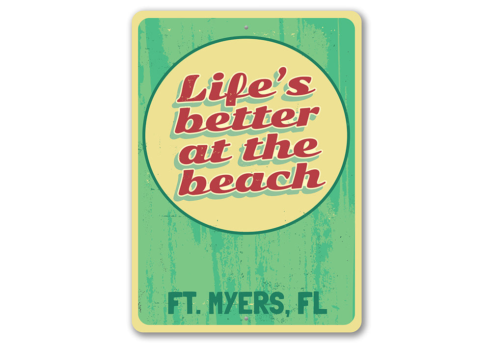 Life is Better at the Beach Sign Aluminum Sign
