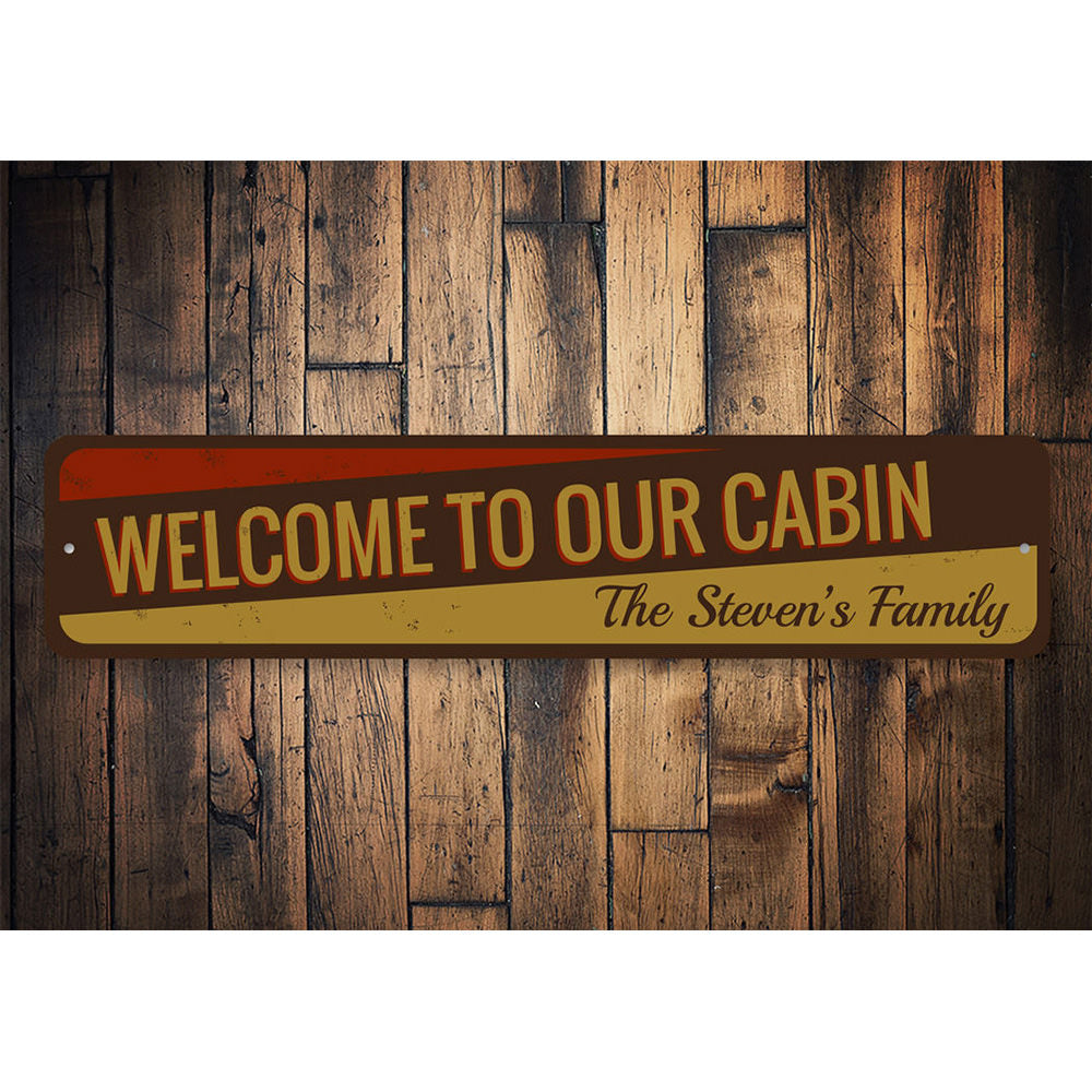 Welcome to our Cabin Sign Aluminum Sign