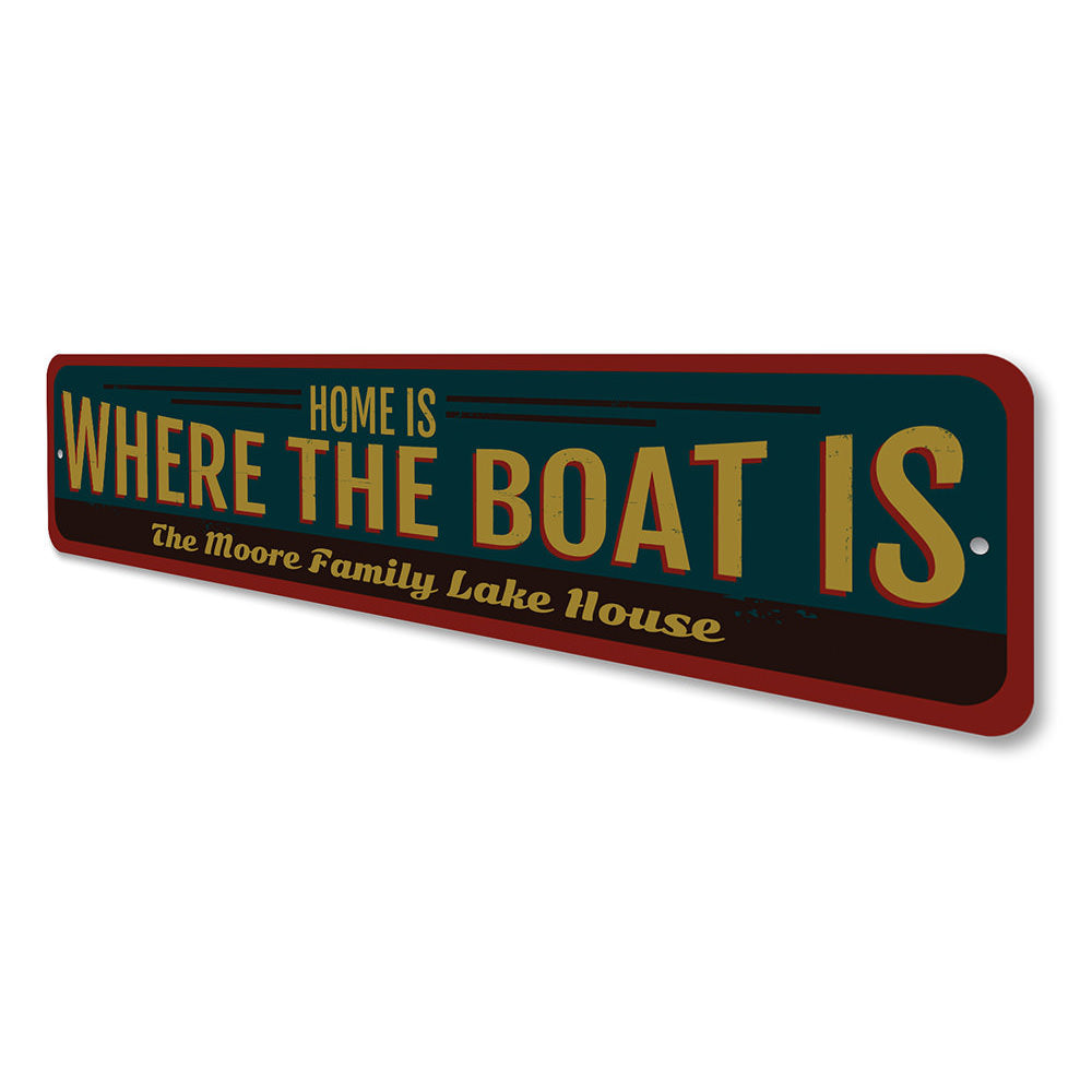Home is Where the Boat is Sign Aluminum Sign