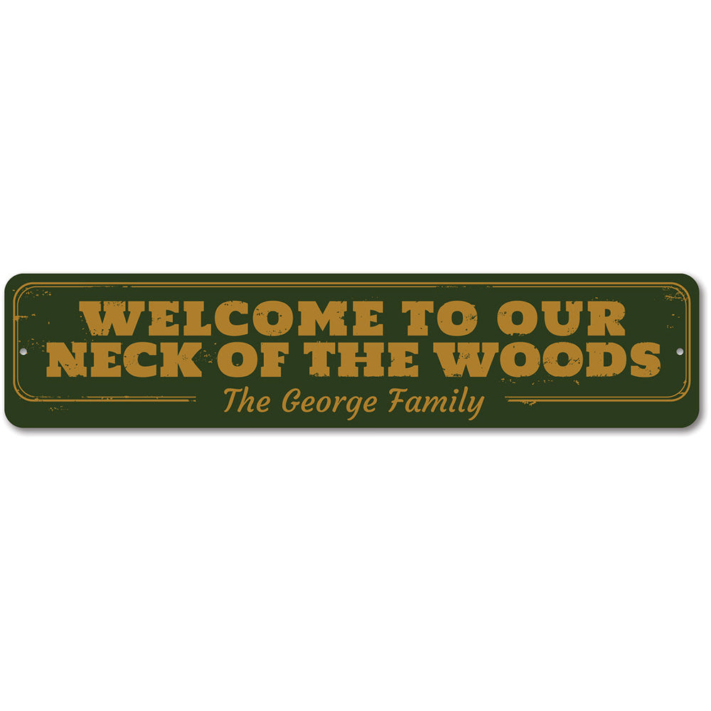 Neck of the Woods Sign Aluminum Sign