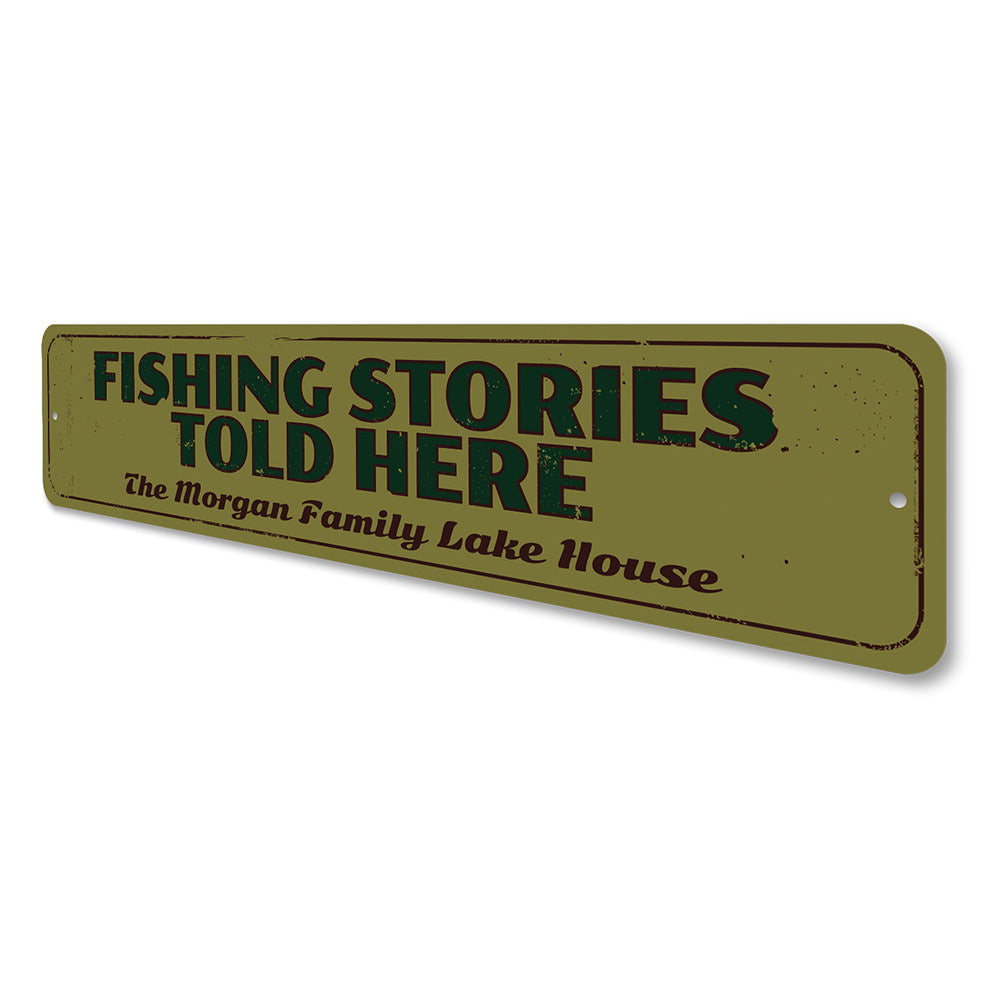 Fishing Stories Told Here Sign Aluminum Sign