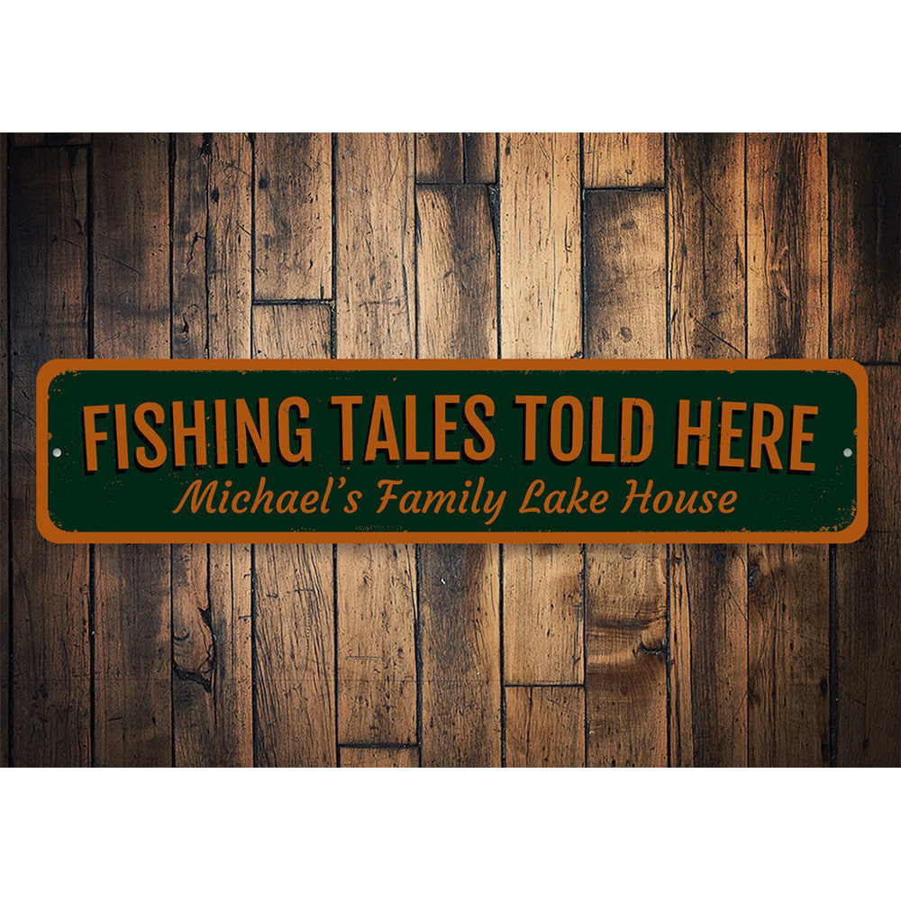 FIshing Tales Told Here Sign Aluminum Sign