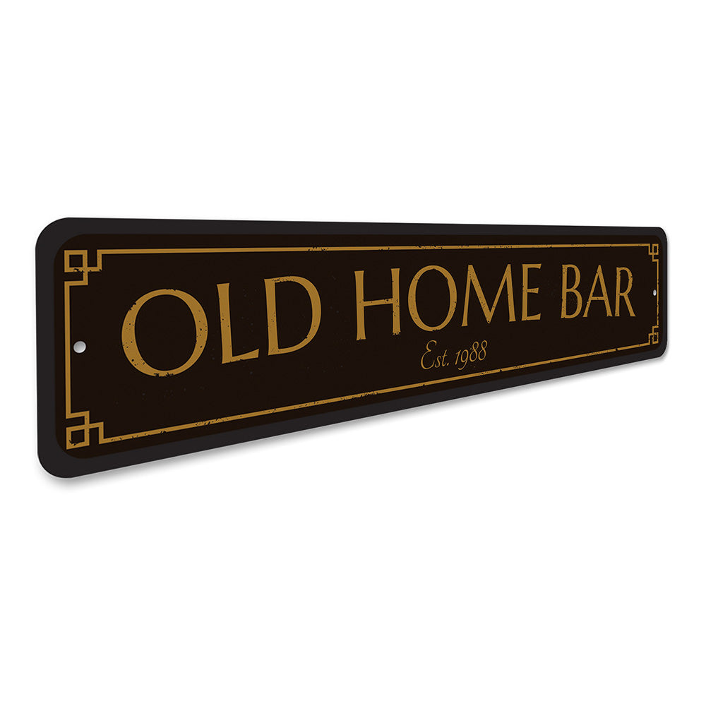 Old Home Bar Sign Aluminum Sign