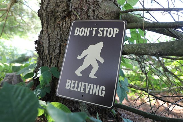 Dont Stop Believing Bigfoot Sign