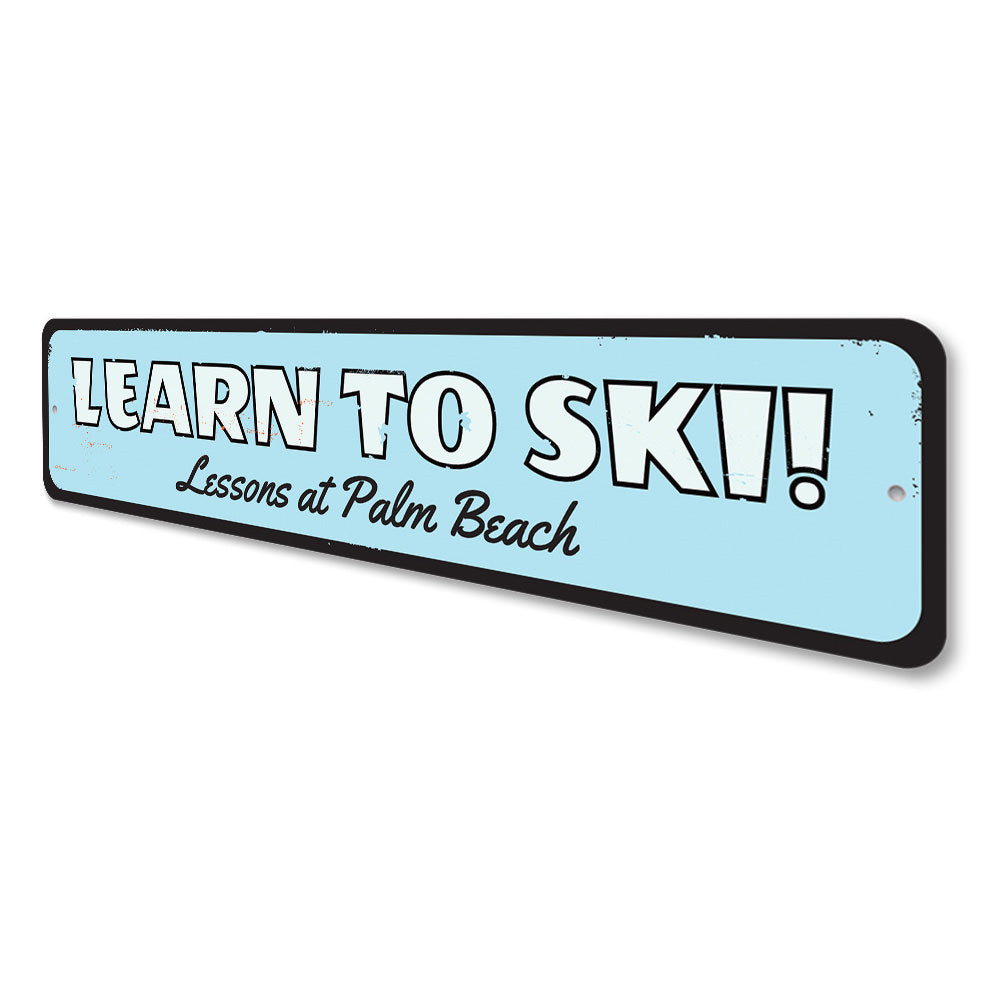 Learn To Ski Sign Aluminum Sign