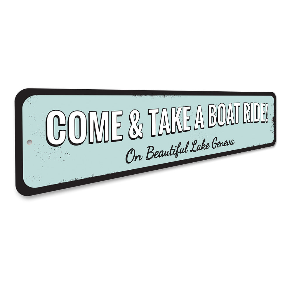 Take a Boat Ride Sign Aluminum Sign