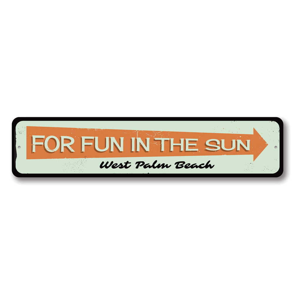 Fun in the Sun Sign Aluminum Sign