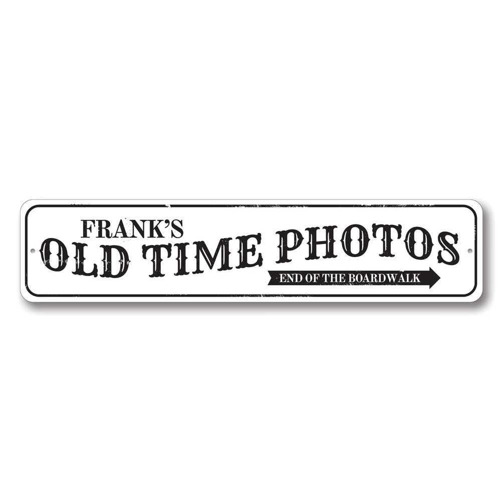 Old Time Photos Sign Aluminum Sign