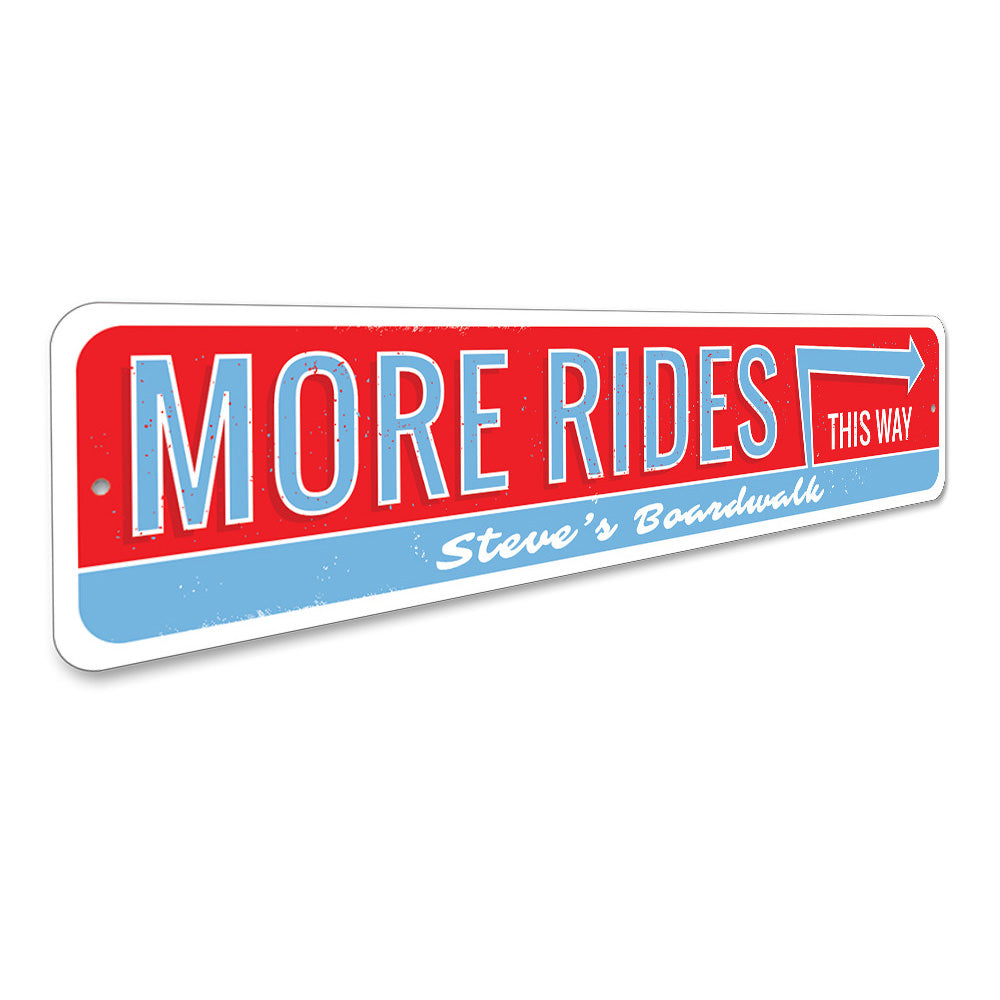 More Amusement Rides This Way Sign Aluminum Sign