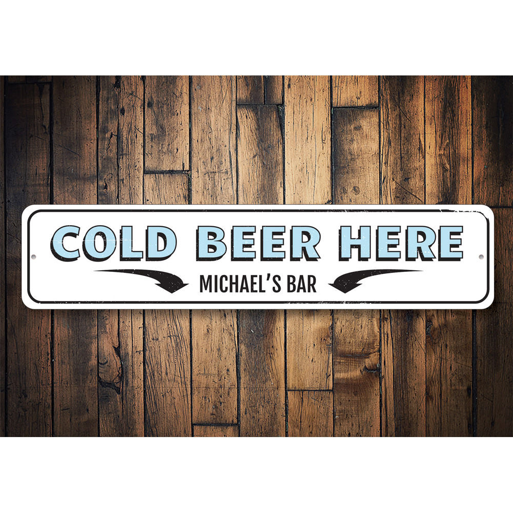 Cold Beer Here Sign Aluminum Sign