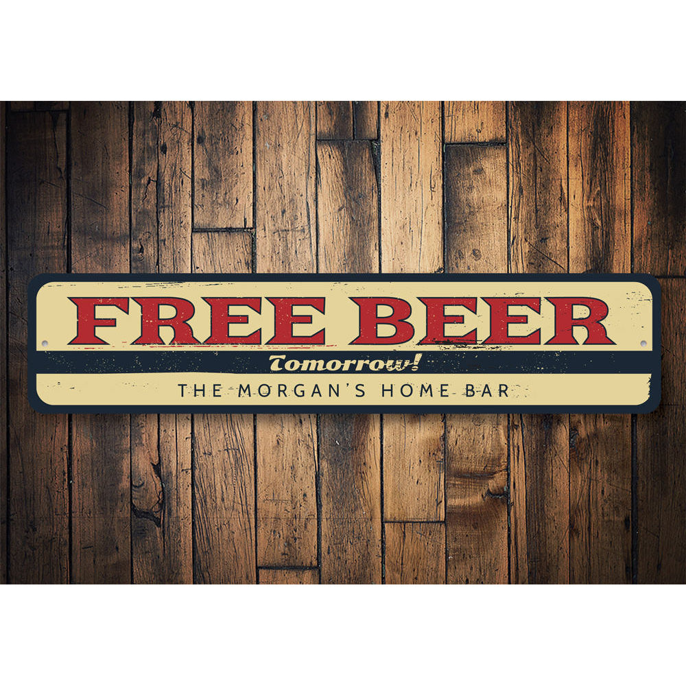 Free Beer Tomorrow Bar Sign Aluminum Sign