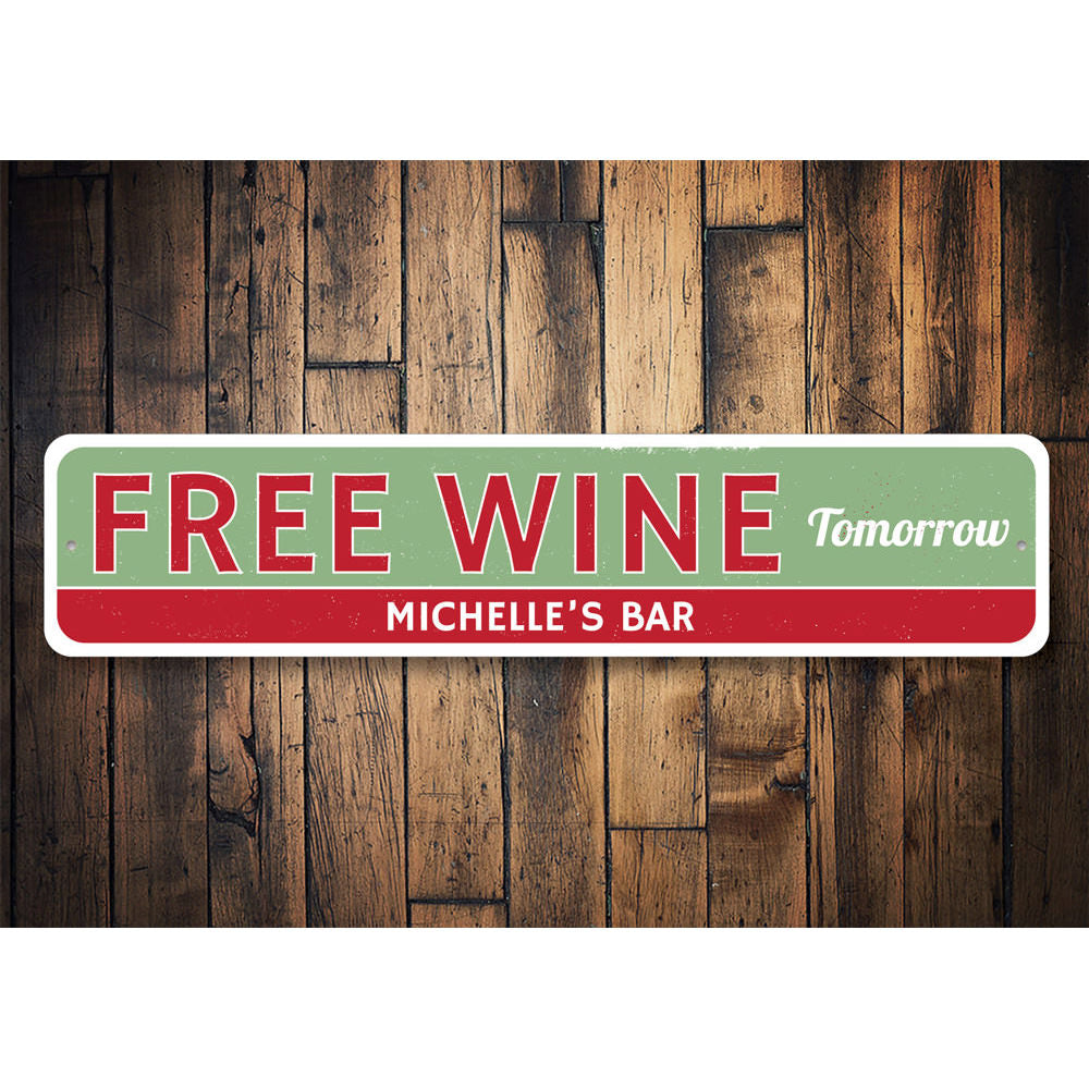Free Wine Tomorrow Sign Aluminum Sign