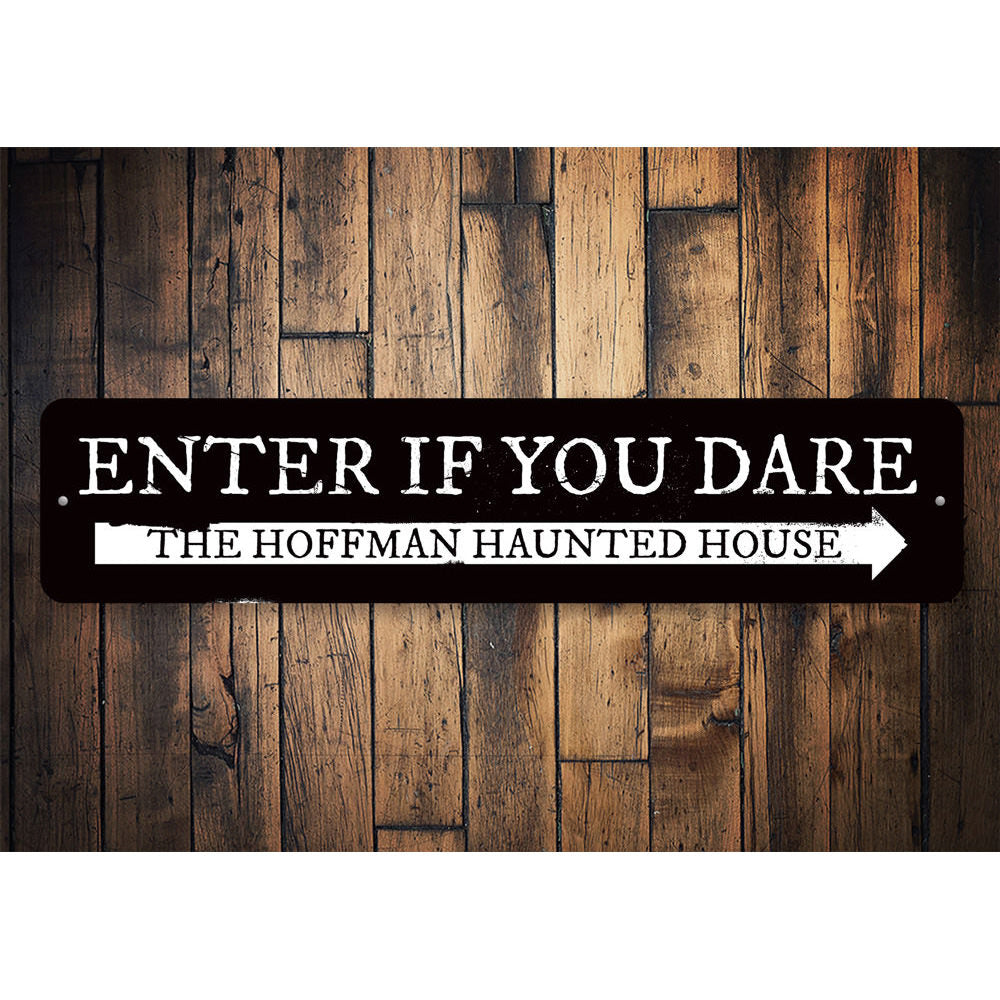 Enter if You Dare Sign Aluminum Sign