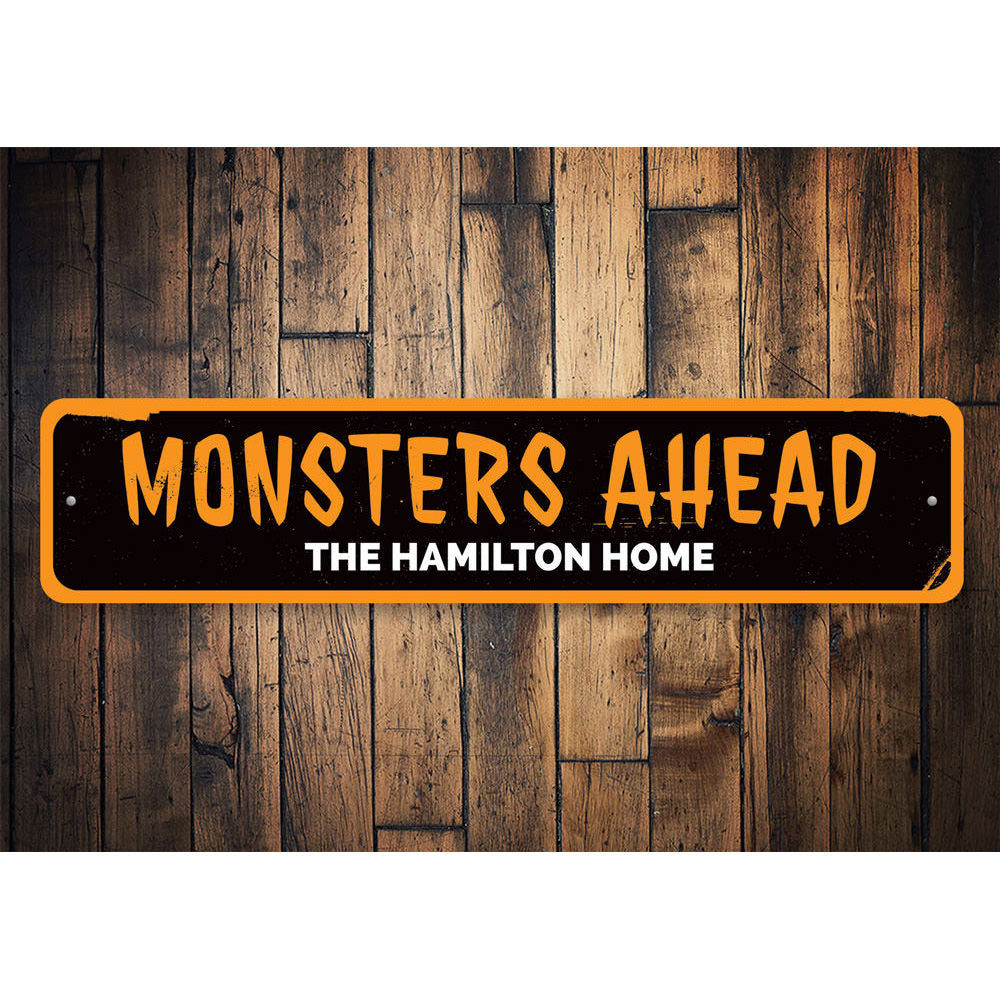 Monsters Ahead Sign Aluminum Sign