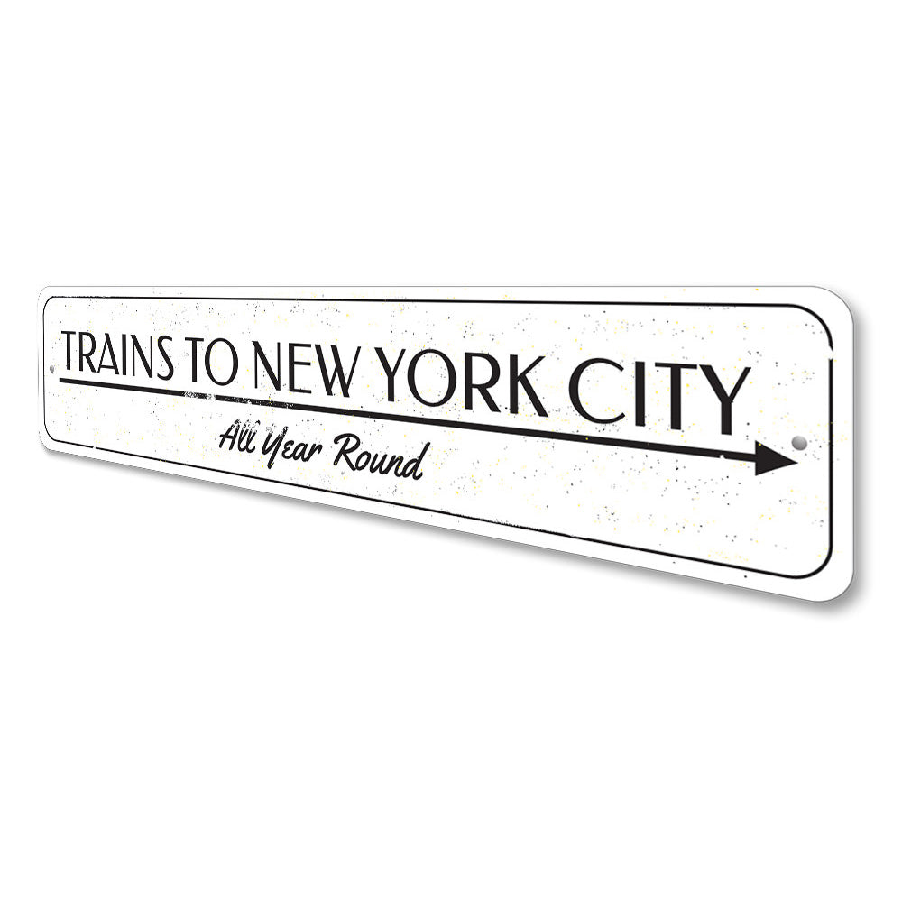 Trains Year Round Sign Aluminum Sign
