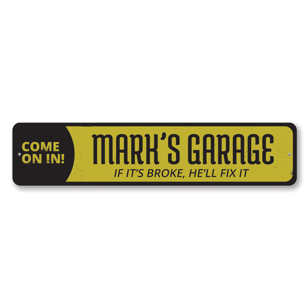 Garage Come On In Sign Aluminum Sign