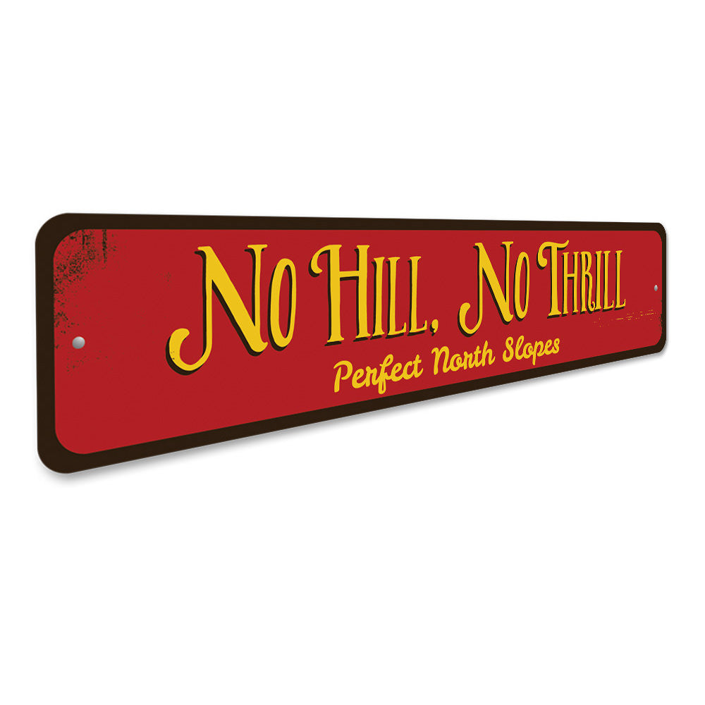 No Hill No Thrill Sign Aluminum Sign