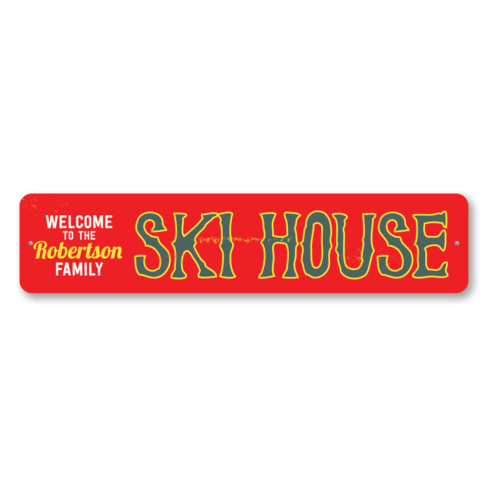 Ski House Sign Aluminum Sign