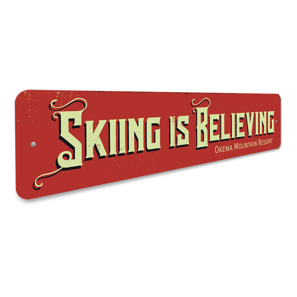 Skiing is Believing Sign Aluminum Sign
