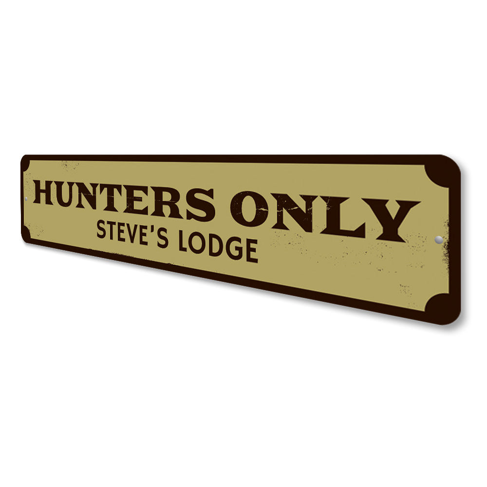 Hunters Only Sign Aluminum Sign