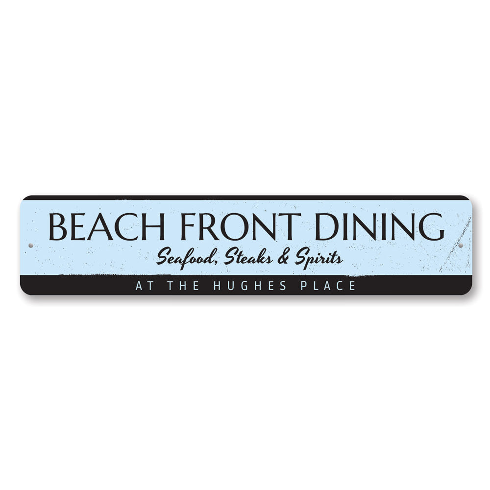 Beach Front Dining Sign Aluminum Sign