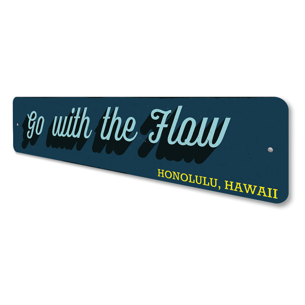 Go With the Flow Sign Aluminum Sign