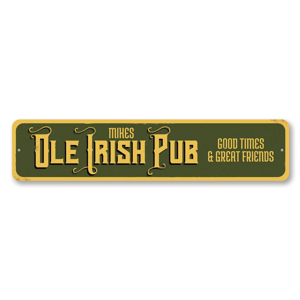 Ole Irish Pub Sign Aluminum Sign