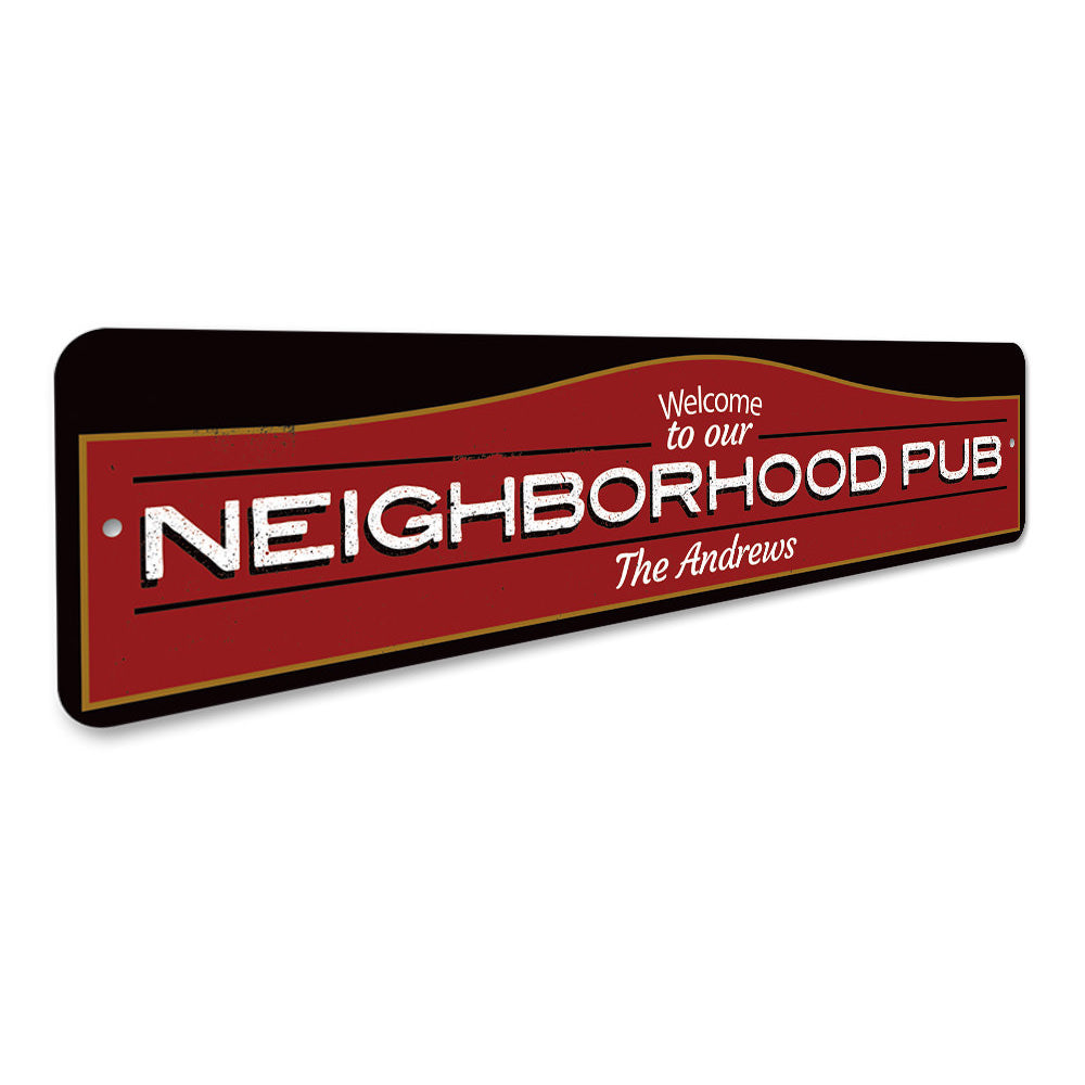 Neighborhood Pub Welcome Sign Aluminum Sign