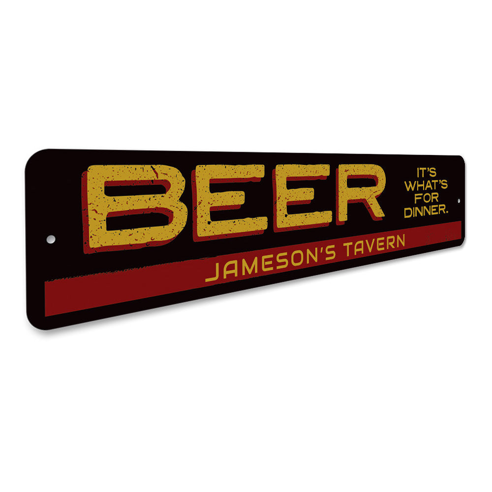 Beer It's What's For Dinner Sign Aluminum Sign