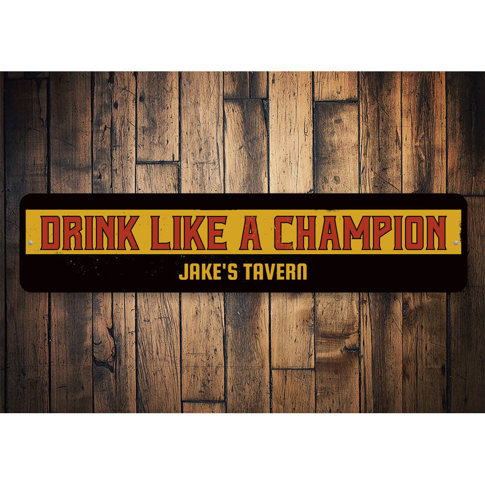Drink Like a Champion Sign Aluminum Sign