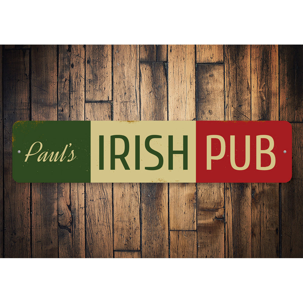 Irish Pub Name Sign Aluminum Sign