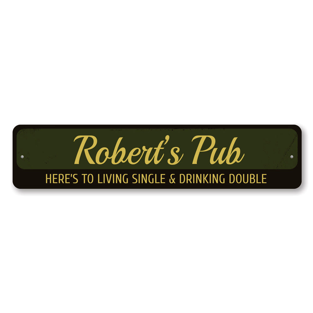Living Single & Drinking Double Sign Aluminum Sign