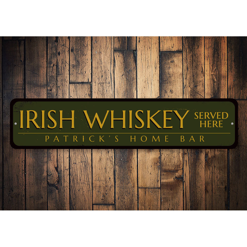 Irish Whiskey Served Here Sign Aluminum Sign